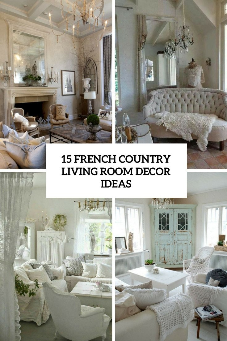 French Country Decor Living Room Elegant 15 French Country Living Room Décor Ideas Shelterness