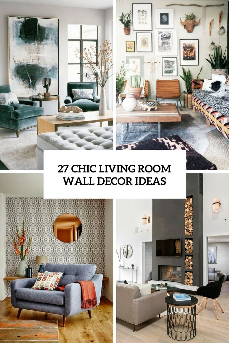 Living Room Wall Decor Ideas Beautiful 27 Chic Living Room Wall Decor Ideas Digsdigs