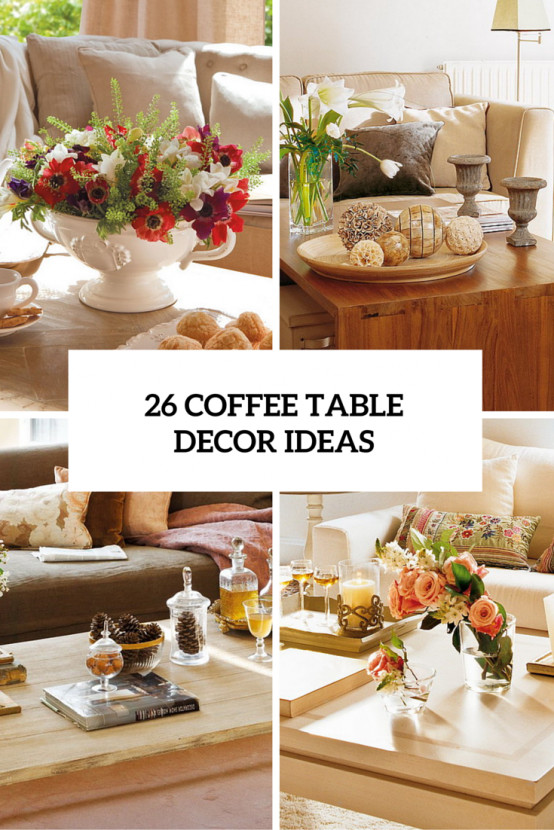 Decor Ideas for Coffee Tables Awesome 26 Stylish and Practical Coffee Table Decor Ideas Digsdigs