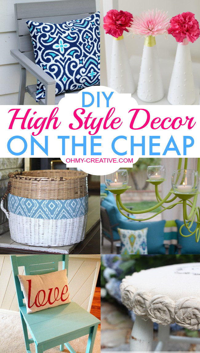 Diy Home Decor Ideas Budget Unique Diy High Style Decor the Cheap Oh My Creative