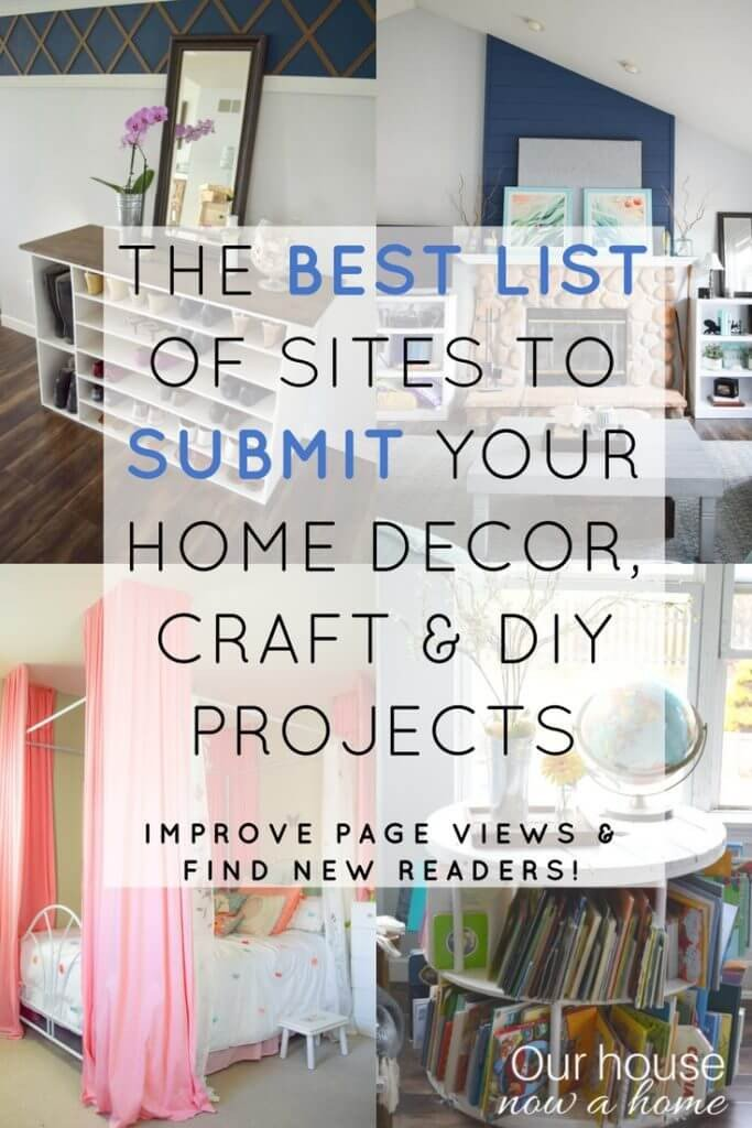 Diy Websites for Home Decor New A List Of Sites to Submit Home Decor Craft and Diy Projects Blog Posts • Our House now A Home