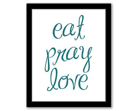 Eat Pray Love Kitchen Decor Awesome Eat Pray Love Kitchen Wall Art Kitchen Quotes Printable