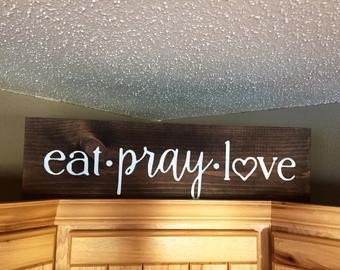 Eat Pray Love Kitchen Decor Best Of Eat Sign