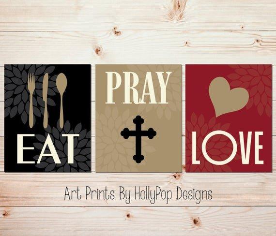 Eat Pray Love Kitchen Decor Elegant Eat Pray Love Home Decor Prints Kitchen Wall Art Dining Room