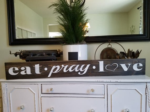 Eat Pray Love Kitchen Decor Fresh Rustic Eat Pray Love Sign Handmade Sign Rustic Sign