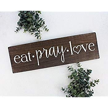Eat Pray Love Kitchen Decor Lovely Amazon Eat Pray Love Sign Wall Art Wall Decor Kitchen Wall Decor Rustic Kitchen Decor Wood