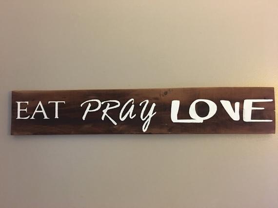 Eat Pray Love Kitchen Decor Luxury Rustic Sign Eat Pray Love Kitchen Decor Home