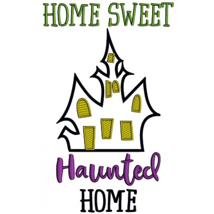 Home Decor for Your Style Unique Home Sweet Haunted Home Applique Halloween Machine Embroidery Design Digitized Pattern
