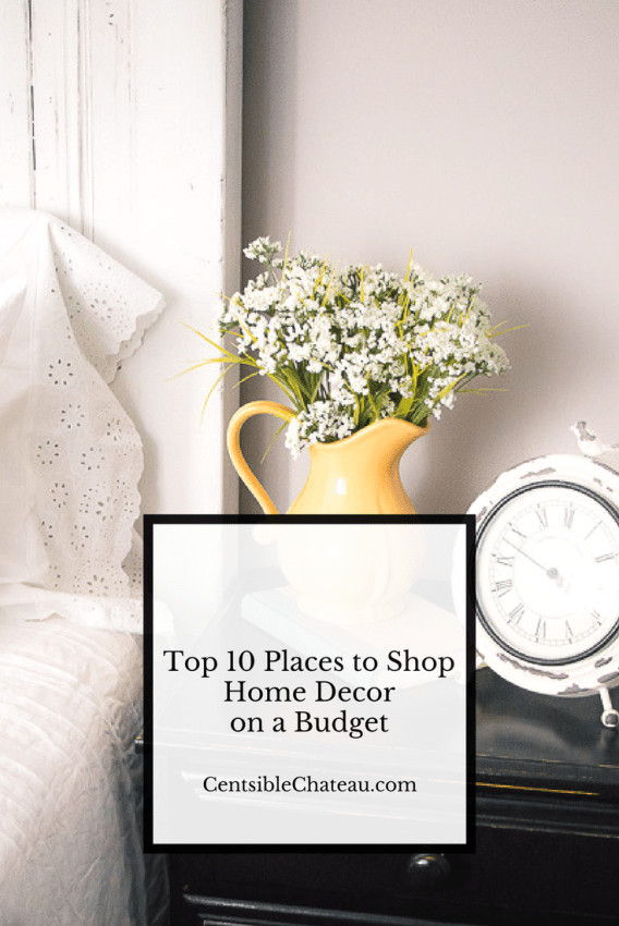 Home Decor On A Budget Inspirational top Ten Places to Shop Home Decor On A Bud Centsible Chateau
