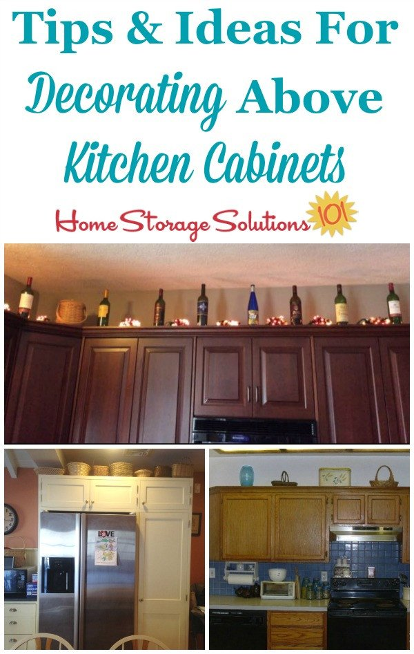 Top Of Cabinet Decor Ideas New Decorating Kitchen Cabinets Ideas & Tips