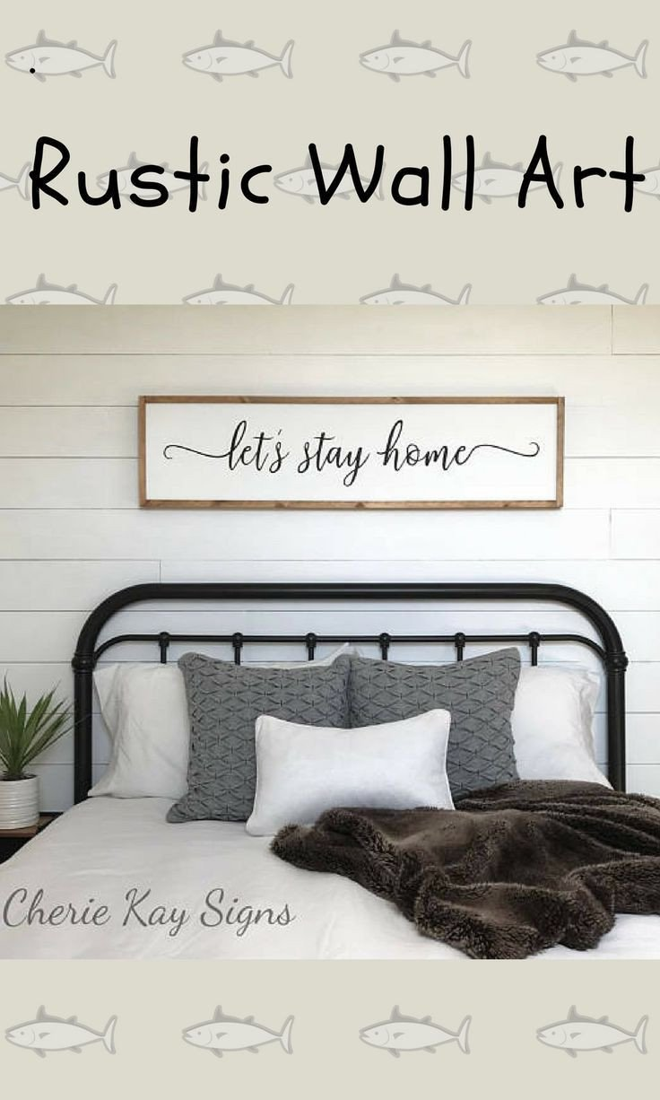 Rustic Bedroom Wall Decor Awesome Sign for Above Bed Let S Stay Home Sign